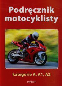 Podręcznik motocyklisty kategorie A A1 A2