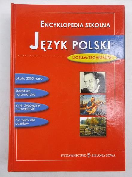 Encyklopedia szkolna. Język polski. Liceum/Technikum