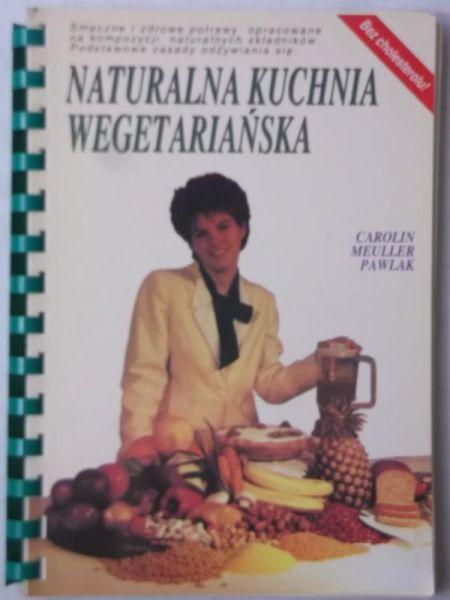 Naturalna Kuchnia Wegetarianska Pawlak Carolin Meuller 5 00 Zl