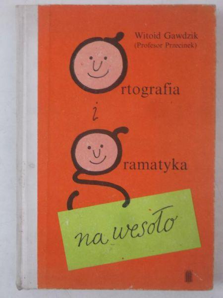 Ortografia I Gramatyka Na Wesoło Witold Profesor