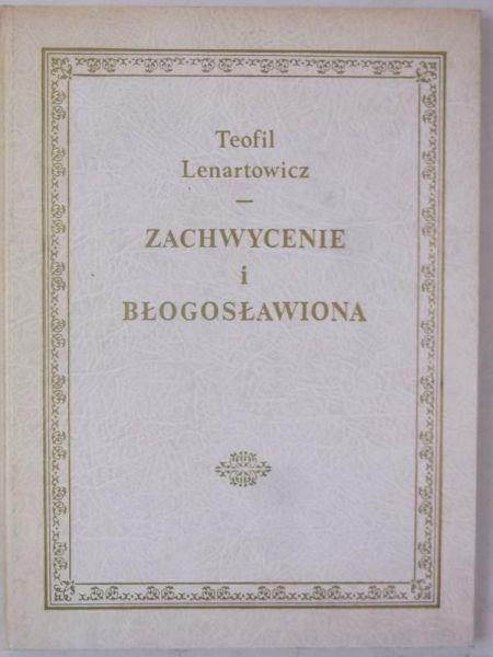 Zachwycenie i błogosławiona, reprint z 1861 r.