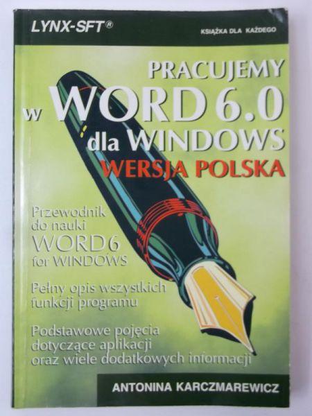 Karczmarewicz Antonina - Pracujemy w Word 6.0 dla Windows wersja polska