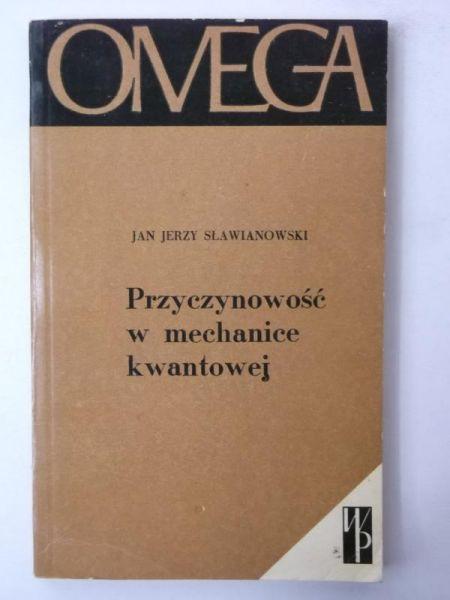 Sławianowski Jan Jerzy - Przyczynowość w mechanice kwantowej, Omega