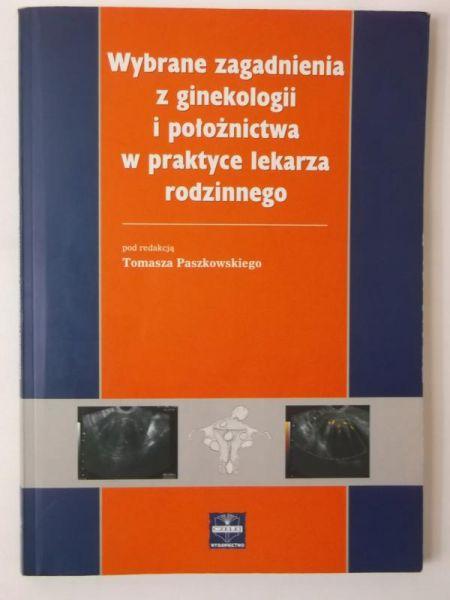 Wybrane zagadnienia z ginekologii i położnictwa w praktyce lekarza rodzinnego