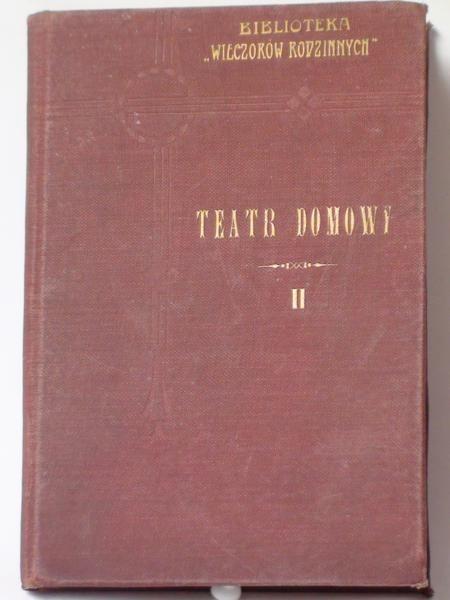 Teatr domowy, t. II, 1912