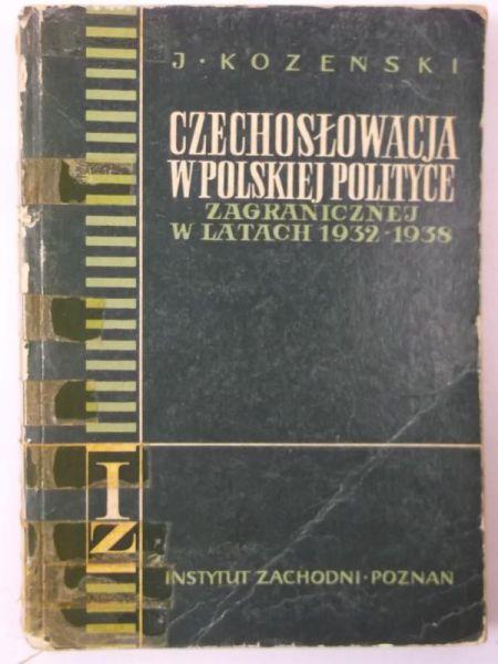 Czechosłowacja w  polskiej polityce zagranicznej w latach 1932-1938