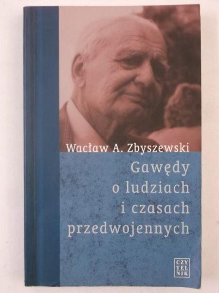 Znalezione obrazy dla zapytania Wacław A. Zbyszewski : Gawędy o ludziach i czasach przedwojennych