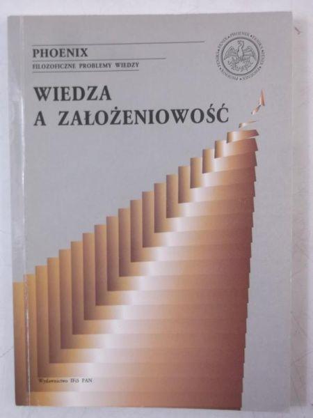 Motycka Alina (red.) - Wiedza a założeniowość