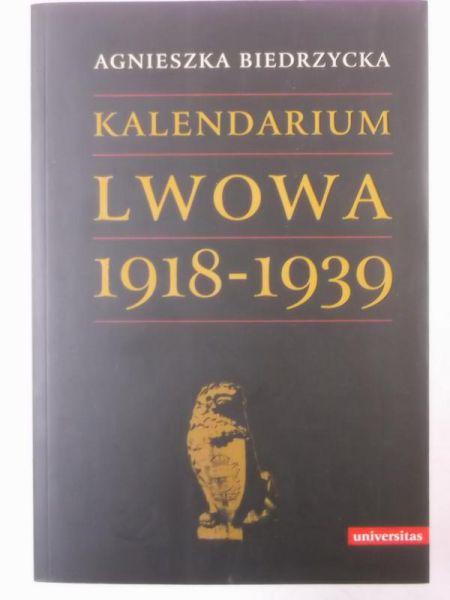 Biedrzycka Agnieszka - Kalendarium Lwowa 1918-1939