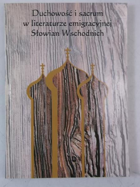 Duchowość i sacrum w literaturze emigracyjnej Słowian Wschodnich