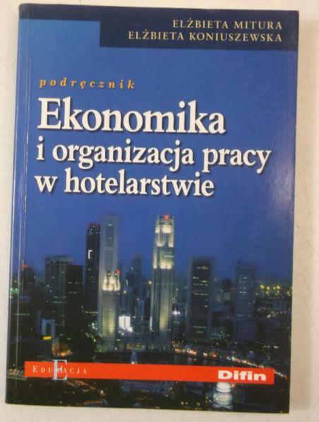 Mitura Elżbieta - Podręcznik. Ekonomika i organizacja pracy w hotelarstwie
