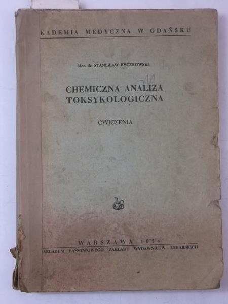 Byczkowski Stanisław - Chemiczna analiza toksykologiczna