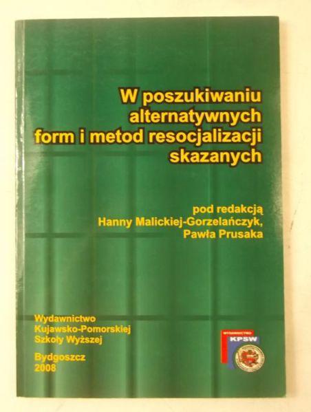 Prusak Pawła (red.) - W poszukiwaniu alternatywnych form i metod resocjalizacji skazanych