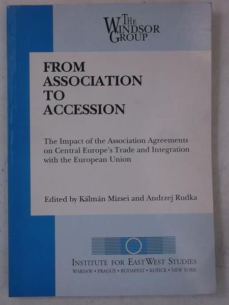 Mizsei Kalman (red.) - From Association to Accession