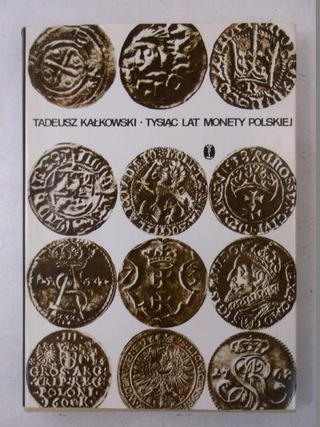 Znalezione obrazy dla zapytania Tadeusz Kałkowski : Tysiąc lat monety polskiej