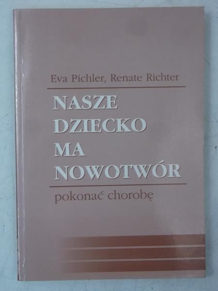 Pichler Eva,   - Nasze dziecko ma nowotwór