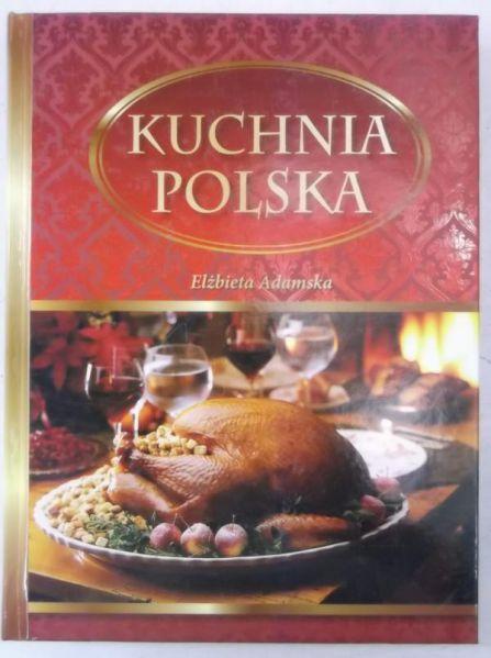Adamska Elzbieta Kuchnia Polska Elzbieta Adamska 15 00 Zl