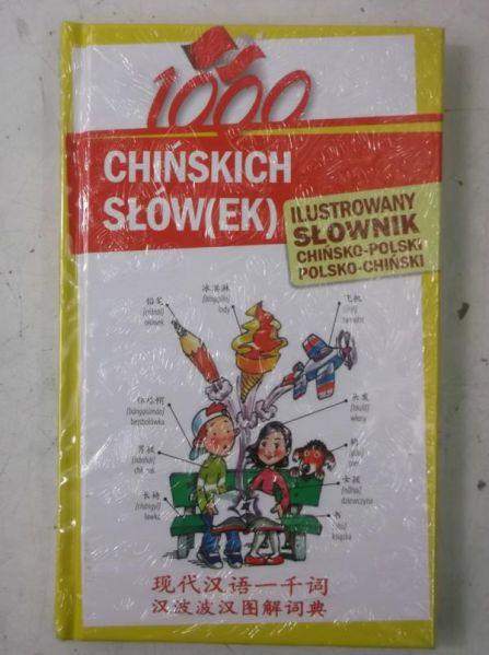 1000 chińskich słówek. Ilustrowany słownik chińsko-polski, polsko-chiński