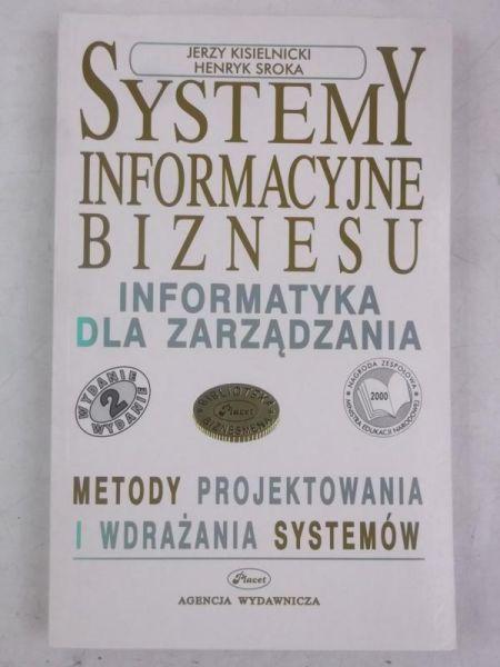 Kisielnicki Jerzy - Systemy informacyjne biznesu