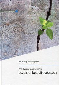 Praktyczny podręcznik psychoonkologii dorosłych