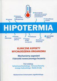 Kosiński Sylweriusz (red.) - Hipotermia Kliniczne aspekty wychłodzenia organizmu