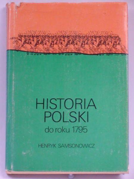 samsonowicz henryk historia polski do roku 1795 pdf