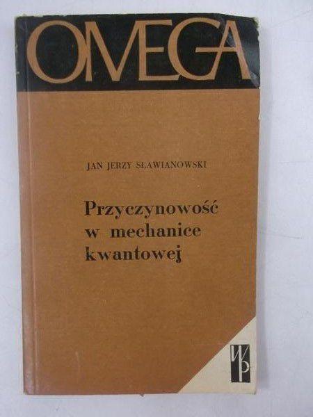 Sławianowski Jan  - Przyczynowość w mechanice kwantowej
