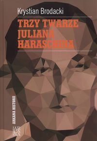 Trzy twarze Juliana Harasina