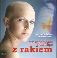 Gingras Denis - Jak zapobiegać i walczyć z rakiem