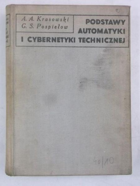 Krasowski A. A.,    - Podstawy automatyki i cybernetyki technicznej