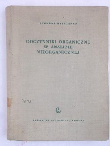 Marczenko Zygmunt  - Odczynniki organiczne w analizie nieorganicznej
