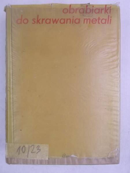 Korzemski J. (red.) - Obrabiarki do skawania metali