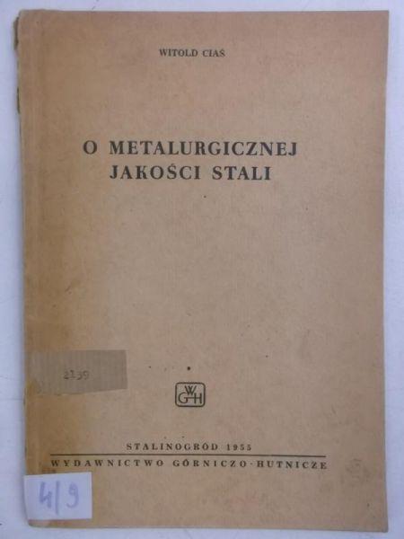 Ciaś Witold - O metalurgicznej jakości stali