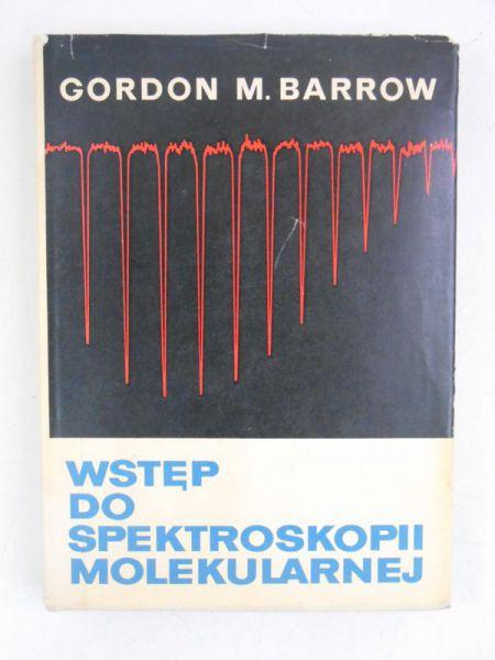Barrow Gordon M. - Wstęp do spektroskopii molekularnej