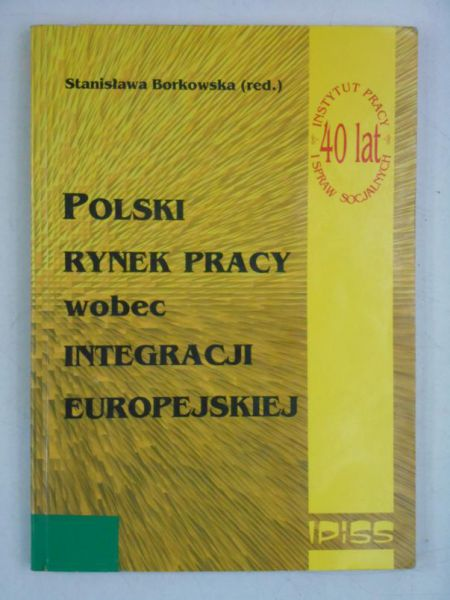 Polski rynek pracy wobec integracji europejskiej