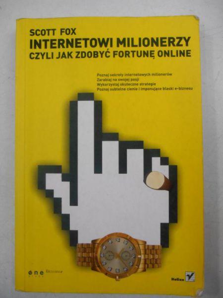 Internetowi milionerzy czyli jak zdobyć fortunę online
