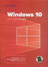 Sikorski Witold - Windows 10 dla każdego
