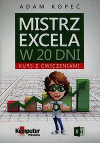 Mistrz Excela w 20 dni Kurs z ćwiczeniami