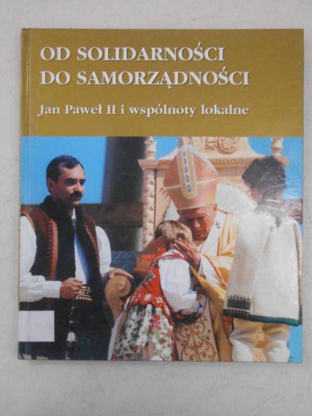 Od Solidarności do samorządności. Jan Paweł II i wspólnoty lokalne