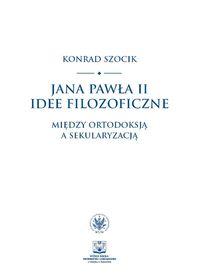 Jana Pawła II idee filozoficzne.