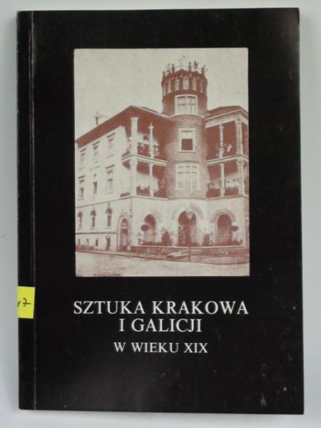 Sztuka Krakowa i Galicji w wieku XIX