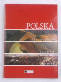 Polska. Pejzaż-Sztuka-Historia