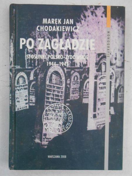 Chodakiewicz Marek Jan - Po zagładzie