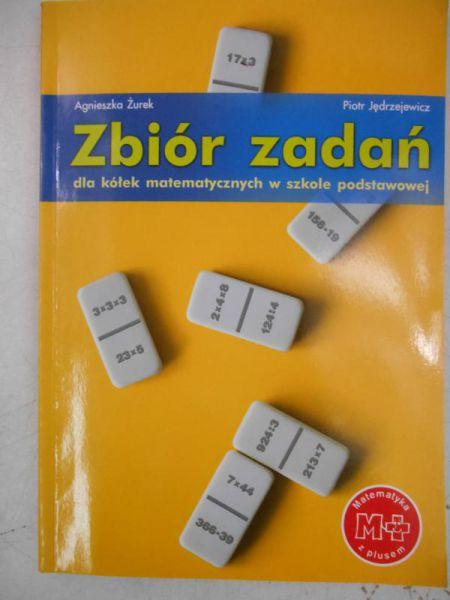 Zbiór zadań dla kółek matematycznych w szkole podstawowej