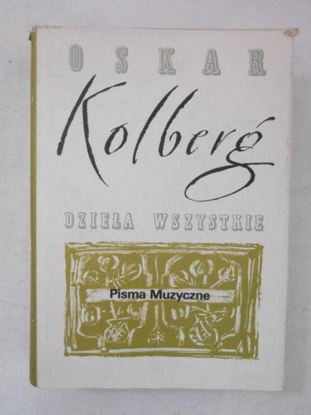 Kolberg Oskar - Dzieła wszystkie. Pisma muzyczne, cz.II