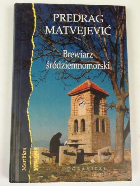 Matvejević Predrag - Brewiarz śródziemnomorski