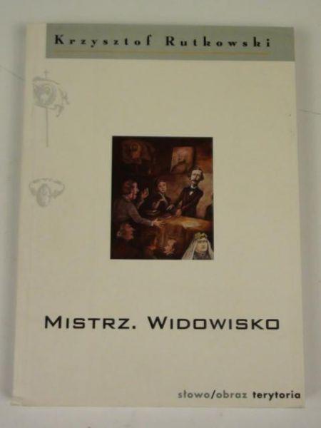 Rutkowski Krzysztof - Mistrz. Widowisko