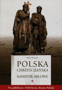 Polska chrześcijańska Kamienie milowe