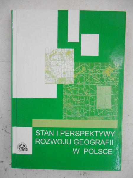 Stan i perspekywy rozwoju geografii w Polsce