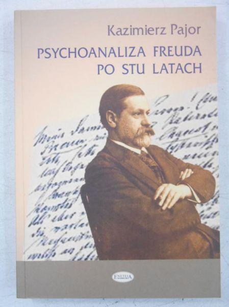 Pajor Kazimierz - Psychoanaliza Freuda po stu latach